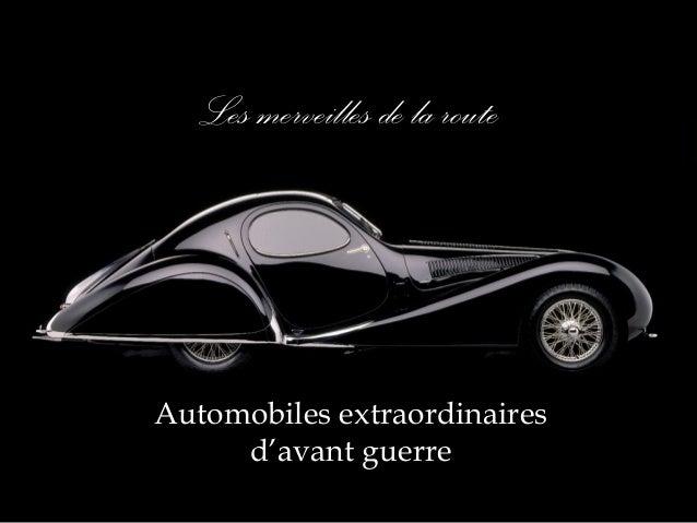 Les merveilles de la route Automobiles extraordinaires d'avant guerre