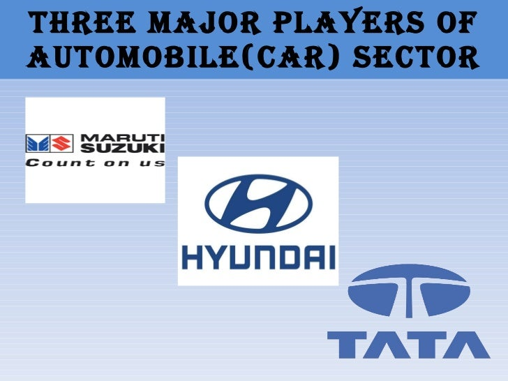 automobile sector in india essay Now most of the automobile manufacturing companies in india offer factory fitted  lpg kit most of the manufacturing companies has started to.