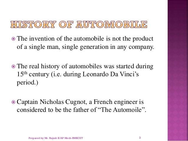  The invention of the automobile is not the product of a single man, single generation in any company.  The real history...