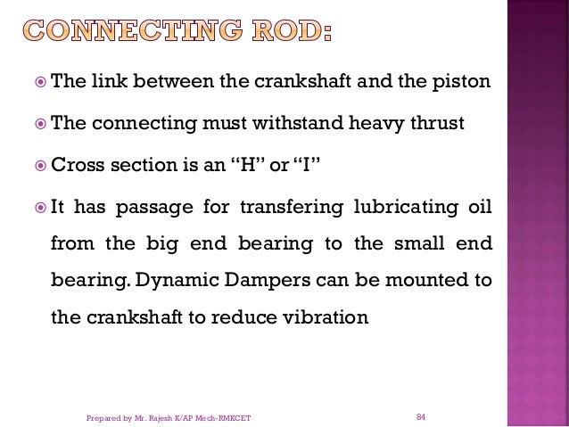 """ The link between the crankshaft and the piston  The connecting must withstand heavy thrust  Cross section is an """"H"""" or..."""