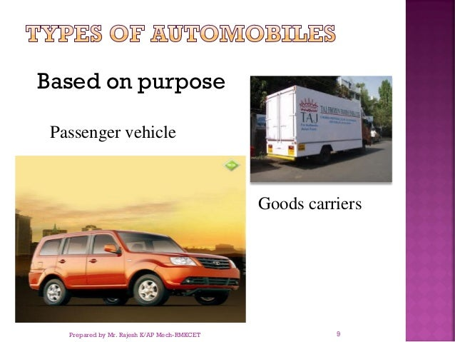 Based on purpose Passenger vehicle Goods carriers Prepared by Mr. Rajesh K/AP Mech-RMKCET 9