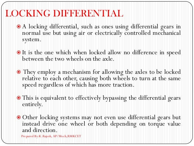 LOCKING DIFFERENTIAL  A locking differential, such as ones using differential gears in normal use but using air or electr...