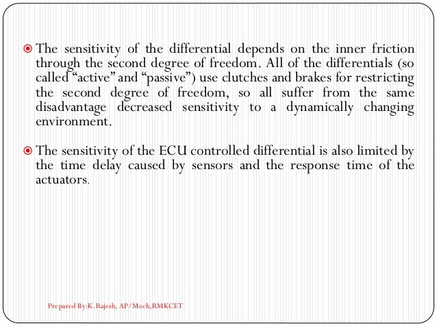 The sensitivity of the differential depends on the inner friction through the second degree of freedom. All of the diffe...