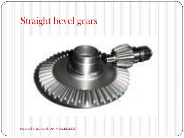 Straight bevel gears Prepared By:K.Rajesh, AP/Mech,RMKCET