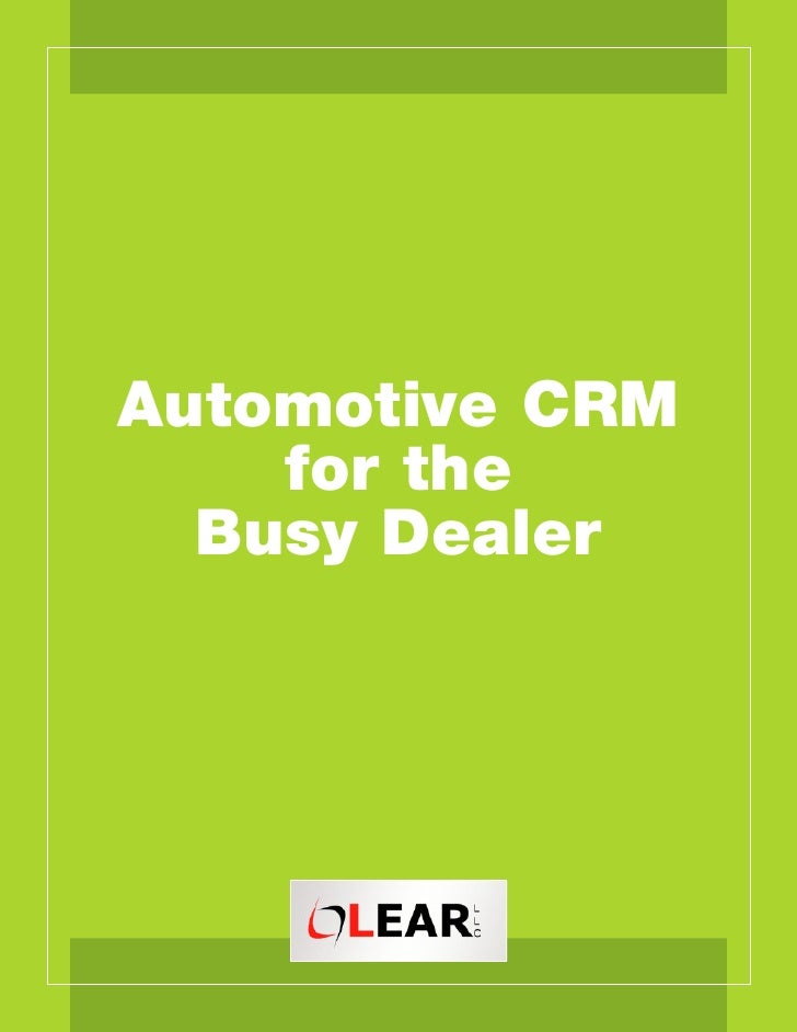 Automotive CRM     for the   Busy Dealer