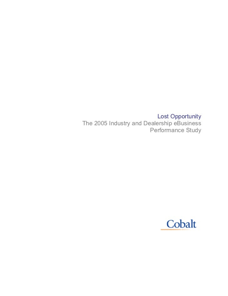 Lost Opportunity The 2005 Industry and Dealership eBusiness                         Performance Study