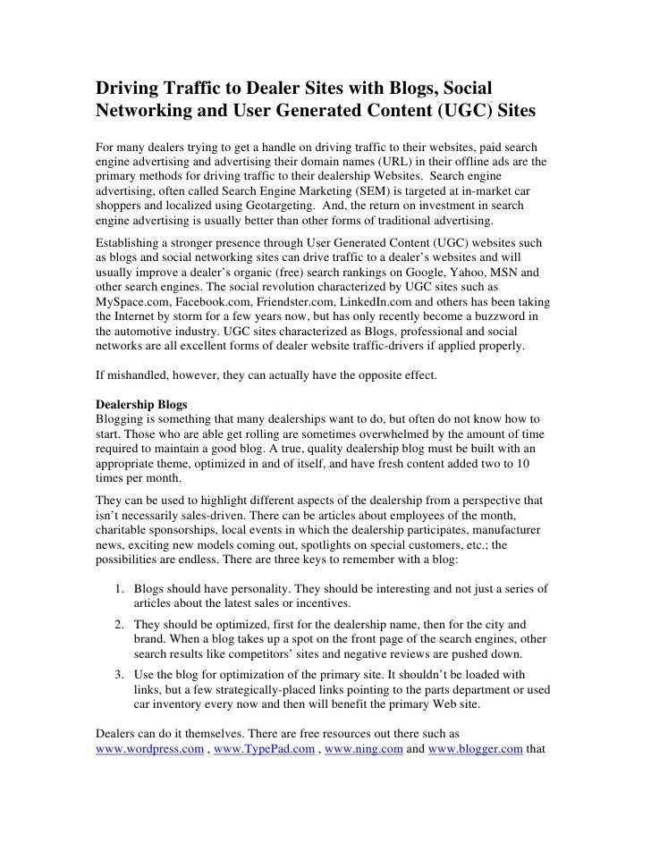 Driving Traffic to Dealer Sites with Blogs, Social Networking and User Generated Content (UGC) Sites For many dealers tryi...