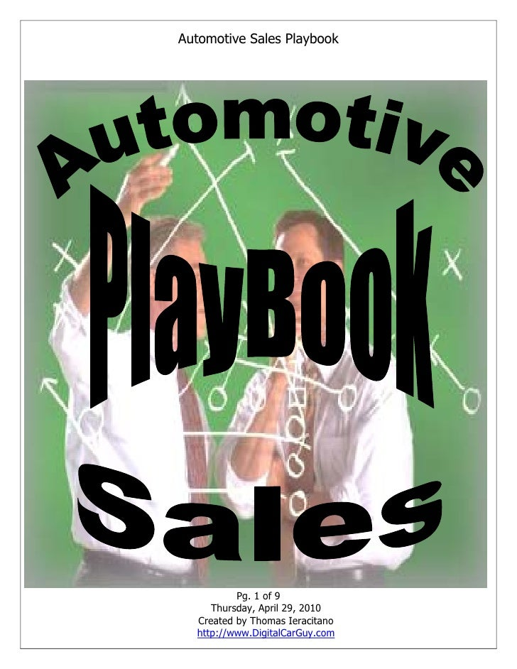 Automotive Sales Playbook               Pg. 1 of 9      Thursday, April 29, 2010   Created by Thomas Ieracitano   http://w...
