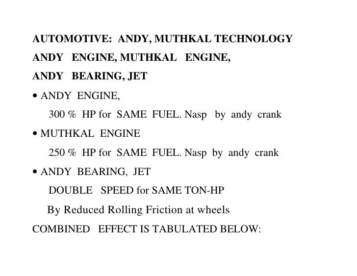 AUTOMOTIVE: ANDY, MUTHKAL TECHNOLOGYANDY ENGINE, MUTHKAL ENGINE,ANDY BEARING, JET• ANDY ENGINE,  300 % HP for SAME FUEL. N...