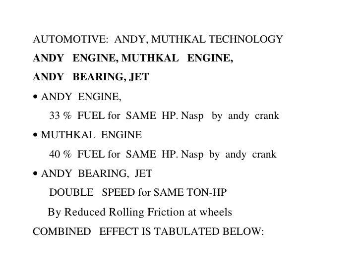 AUTOMOTIVE: ANDY, MUTHKAL TECHNOLOGYANDY ENGINE, MUTHKAL ENGINE,ANDY BEARING, JET• ANDY ENGINE,  33 % FUEL for SAME HP. Na...