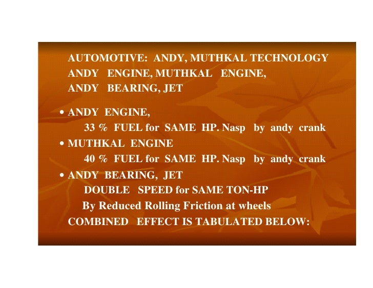 AUTOMOTIVE: ANDY, MUTHKAL TECHNOLOGY ANDY ENGINE, MUTHKAL ENGINE, ANDY BEARING, JET• ANDY ENGINE,    33 % FUEL for SAME HP...