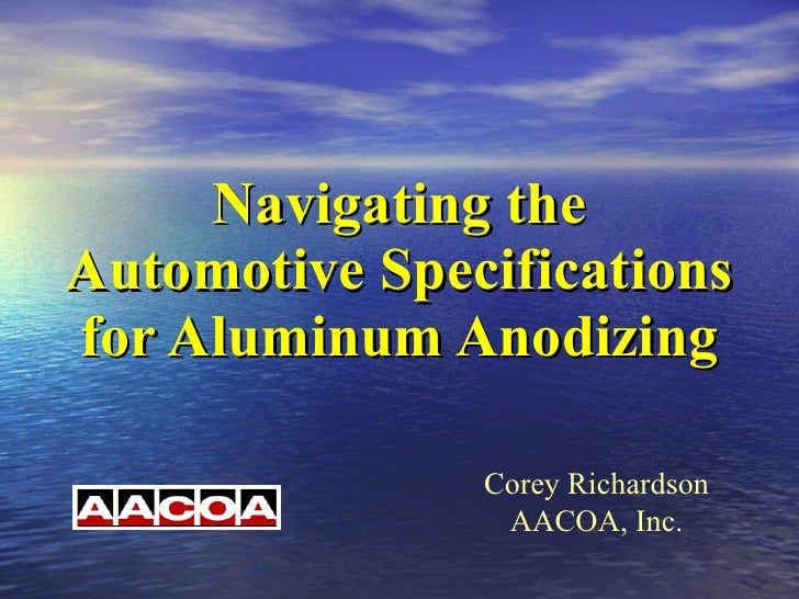 Navigating the Automotive Specifications for Aluminum Anodizing AACOA, Inc.