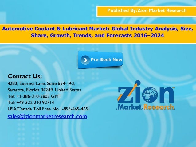 Published By:Zion Market Research Automotive Coolant & Lubricant Market: Global Industry Analysis, Size, Share, Growth, Tr...