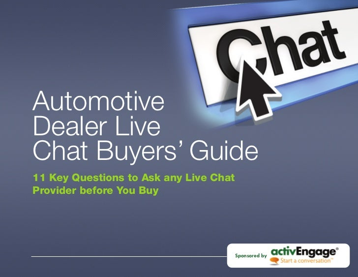 Automotive Dealer Live Chat Buyers' Guide 11 Key Questions to Ask any Live Chat Provider before You Buy                   ...