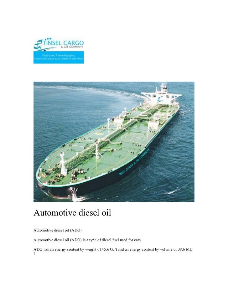 Automotive diesel oilAutomotive diesel oil (ADO)Automotive diesel oil (ADO) is a type of diesel fuel used for carsADO has ...