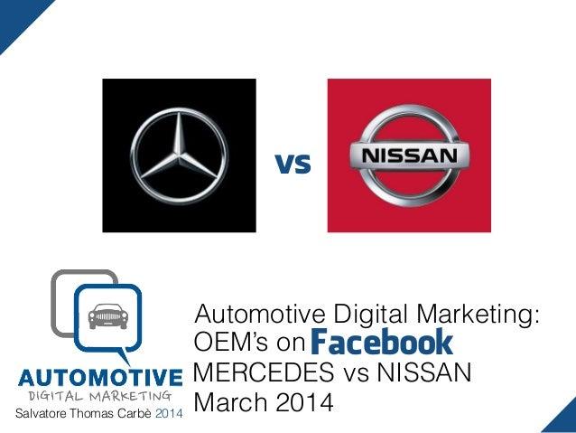 Salvatore Thomas Carbè 2014 Automotive Digital Marketing: Facebook MERCEDES vs NISSAN March 2014 OEM's on vs