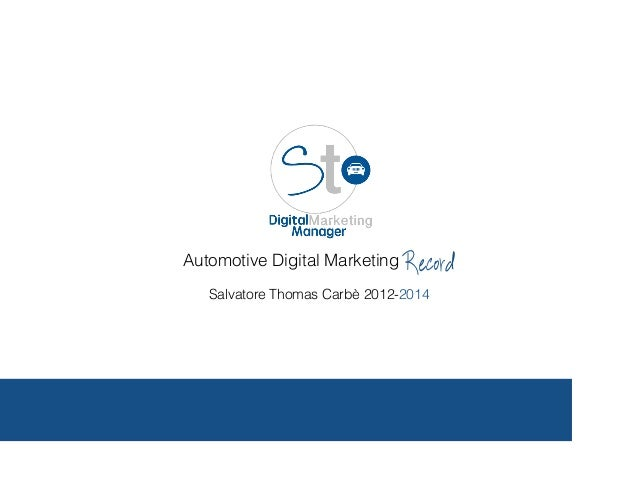 Automotive Digital Marketing Record Salvatore Thomas Carbè 2012-2014