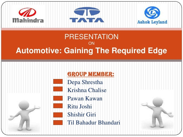 PRESENTATION                   ONAutomotive: Gaining The Required Edge            GROUP MEMBER:            Depa Shrestha  ...