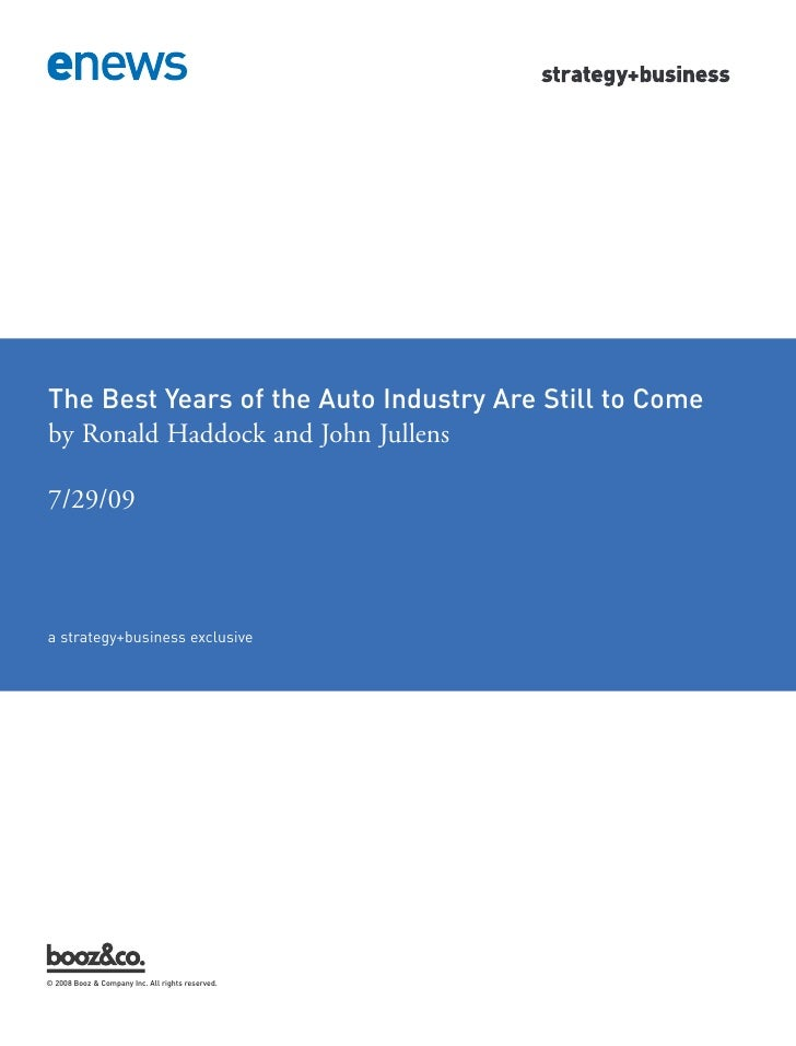 The Best Years of the Auto Industry Are Still to Come     a strategy+business exclusive by Ronald Haddock and John Jullens...