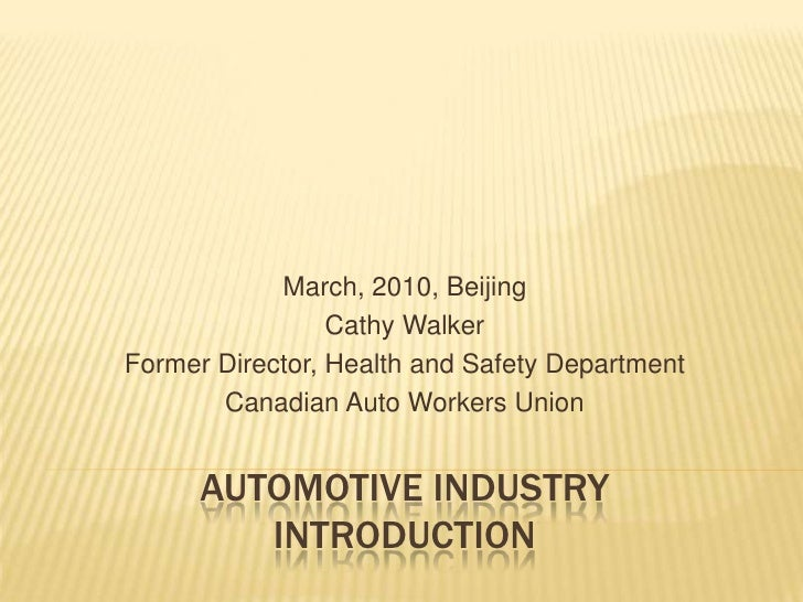 March, 2010, Beijing<br />Cathy Walker<br />Former Director, Health and Safety Department<br />Canadian Auto Workers Union...