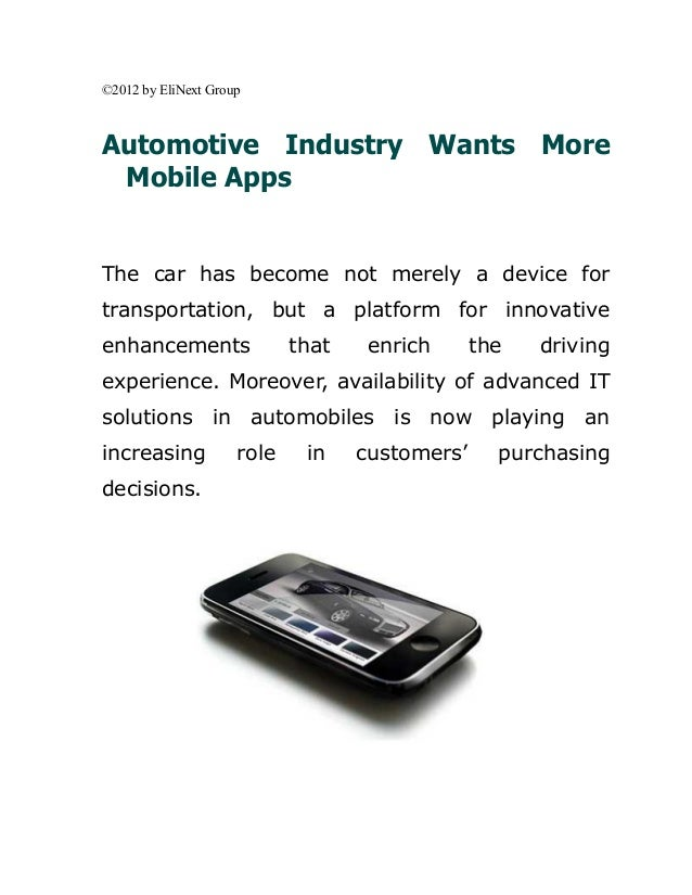 ©2012 by EliNext GroupAutomotive Industry Wants More Mobile AppsThe car has become not merely a device fortransportation, ...