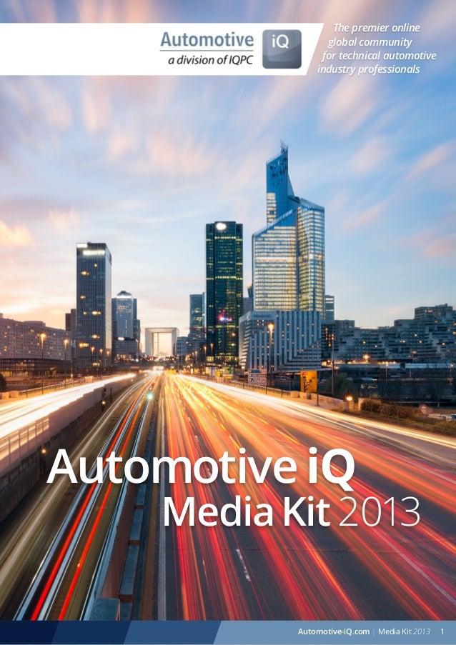 The premier online global community for technical automotive industry professionals  Automotive iQ  Media Kit 2013 1 Autom...
