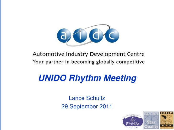 UNIDO Rhythm Meeting<br />Lance Schultz<br />29 September 2011<br />