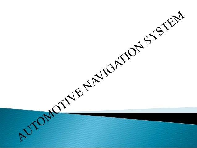 • Navigation system: Introduction• Navigation system Example• History•GPS•NAVIGATION MODES•APPLICATION OF NAVIGATION