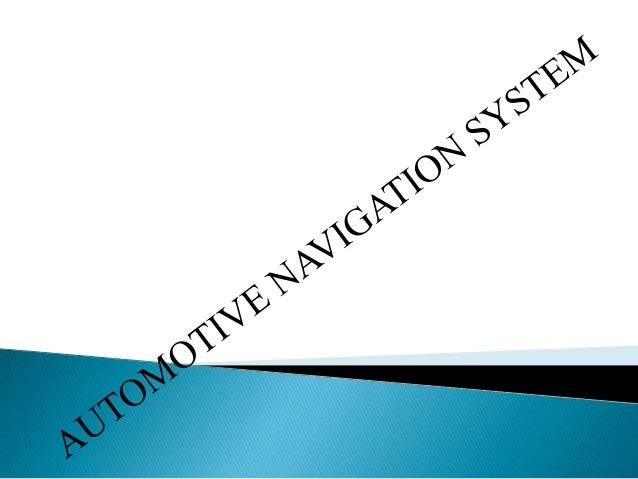 • Navigation system: Introduction• Navigation system Example• History•GPS•NAVIGATION MODES•APPLICATION OF NAVIGATION
