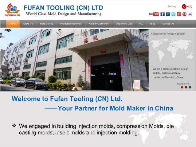 Welcome to Fufan Tooling (CN) Ltd. ——Your Partner for Mold Maker in China  We engaged in building injection molds, compre...