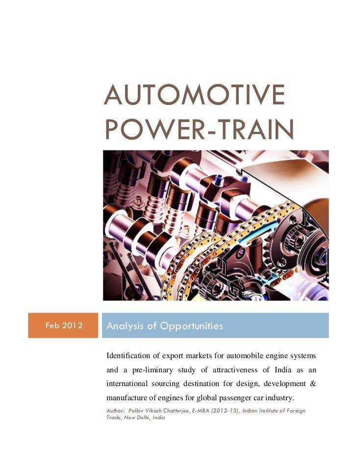 AUTOMOTIVE           POWER-TRAINFeb 2012   Analysis of Opportunities           Identification of export markets for automo...