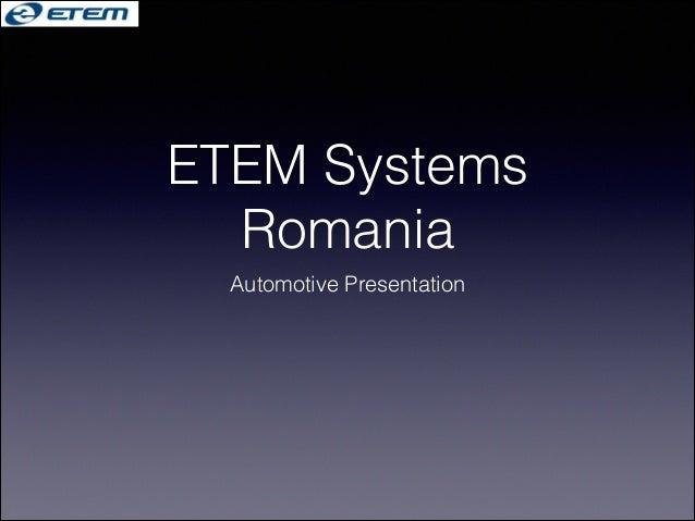 ETEM Systems Romania Automotive Presentation