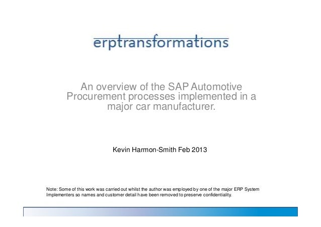 An overview of the SAP Automotive Procurement processes implemented in a major car manufacturer. Note: Some of this work w...