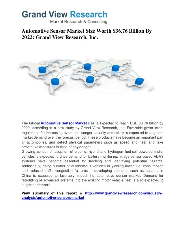 Automotive Sensor Market Size Worth $36.76 Billion By 2022: Grand View Research, Inc. The Global Automotive Sensor Market ...