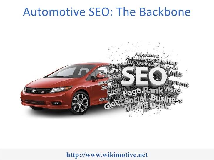 Automotive SEO: The Backbone       http://www.wikimotive.net
