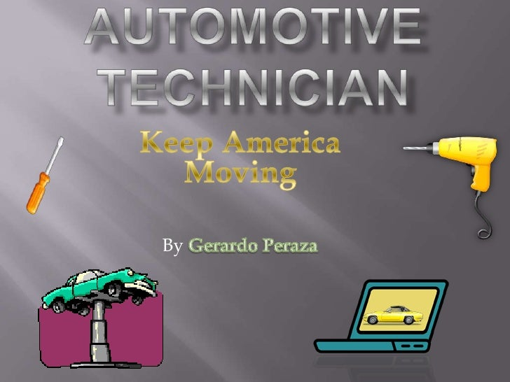 Automotive Technician<br />Keep America Moving<br />By Gerardo Peraza<br />