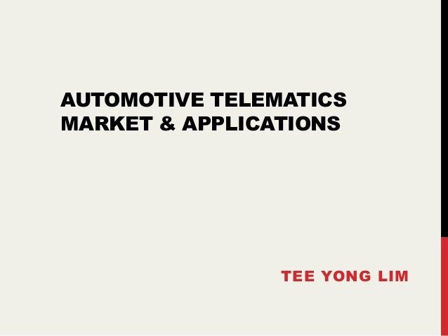 AUTOMOTIVE TELEMATICS MARKET & APPLICATIONS  TEE YONG LIM