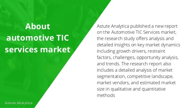 Astute Analytica published a new report on the Automotive TIC Services market, the research study offers analysis and deta...