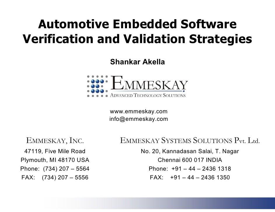 Automotive Embedded Software Verification and Validation Strategies                           Shankar Akella              ...
