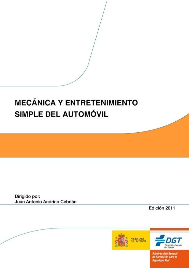 Mecánica y entretenimiento simple del automóvil 2 TEMA 1.- El automóvil. Generalidades y estructura de construcción. ........