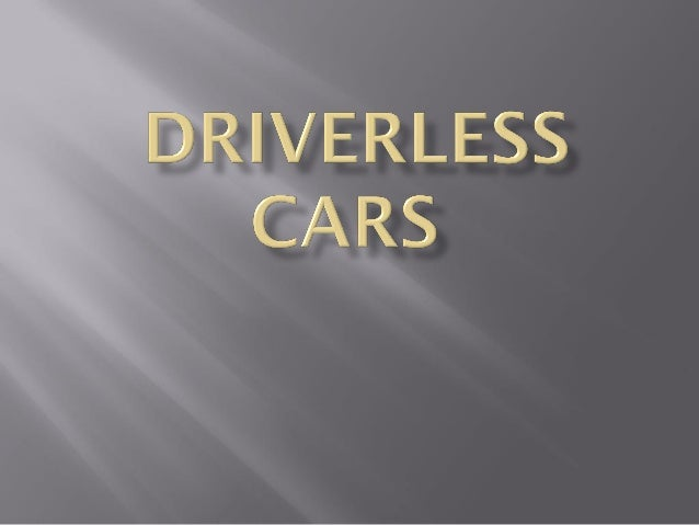  What is driverless car?  Technologies.  DARPA grand challenge 2007