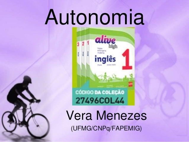 Autonomia Vera Menezes (UFMG/CNPq/FAPEMIG)