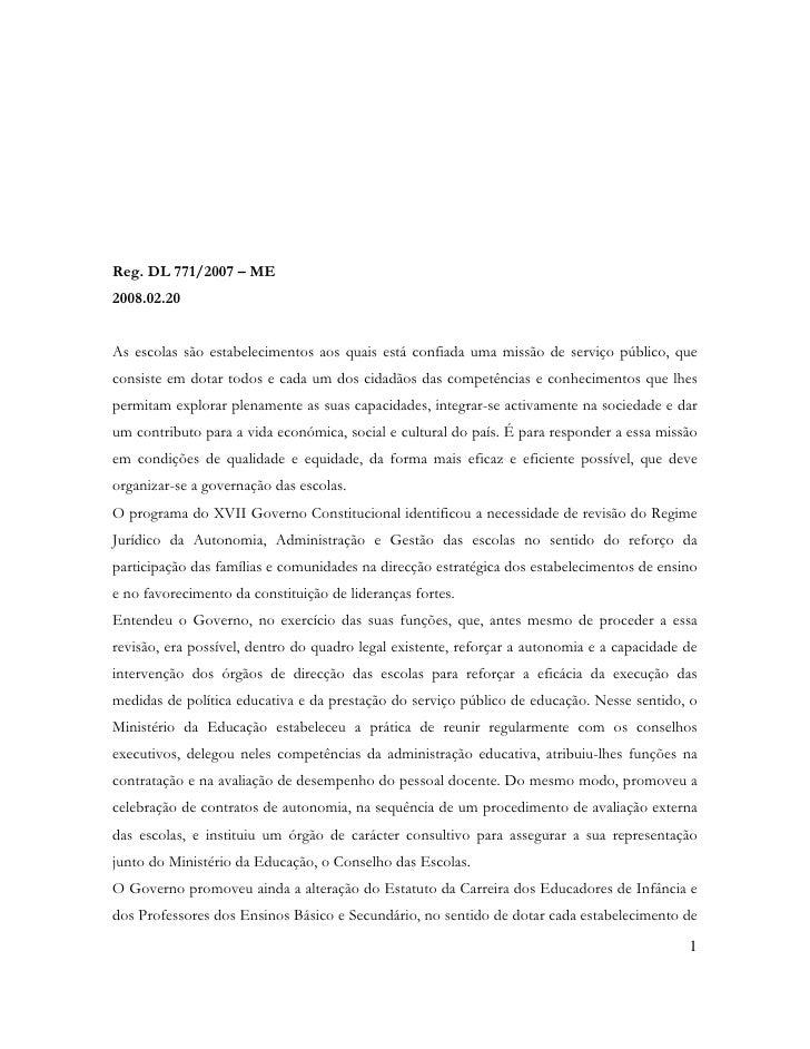 Reg. DL 771/2007 – ME 2008.02.20   As escolas são estabelecimentos aos quais está confiada uma missão de serviço público, ...