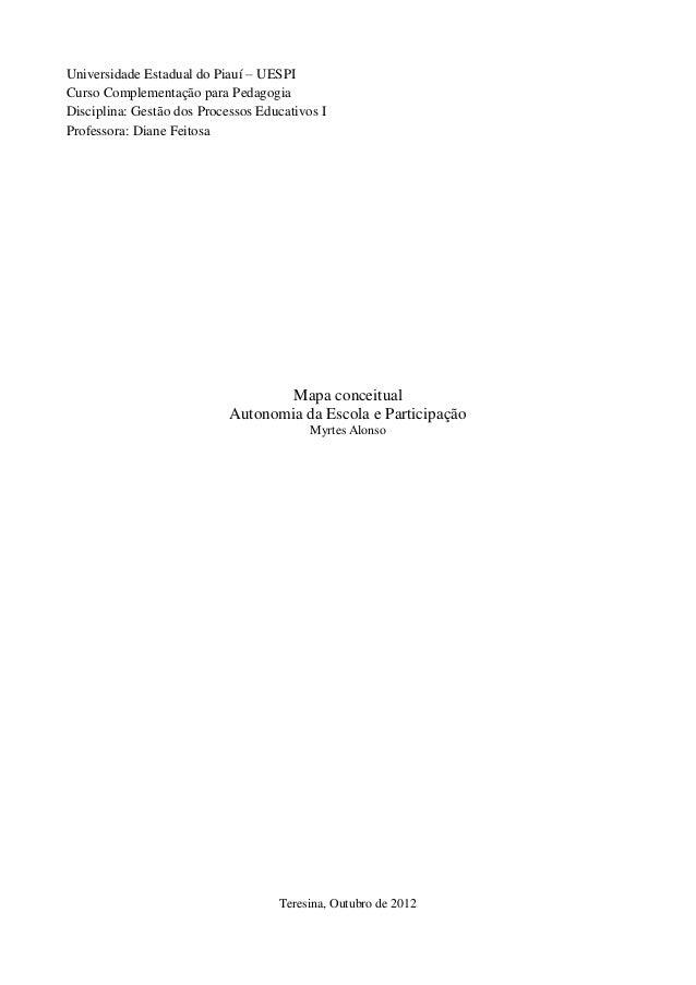 Universidade Estadual do Piauí – UESPICurso Complementação para PedagogiaDisciplina: Gestão dos Processos Educativos IProf...