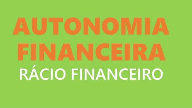 AUTONOMIA FINANCEIRA RÁCIO FINANCEIRO