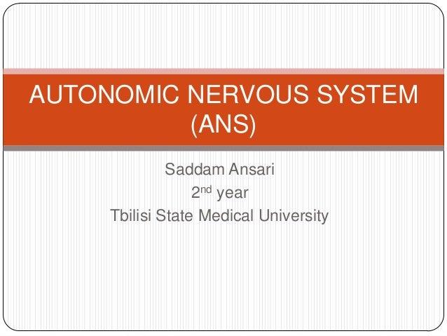 Saddam Ansari2nd yearTbilisi State Medical UniversityAUTONOMIC NERVOUS SYSTEM(ANS)