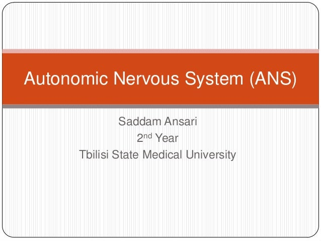 Saddam Ansari2nd YearTbilisi State Medical UniversityAutonomic Nervous System (ANS)