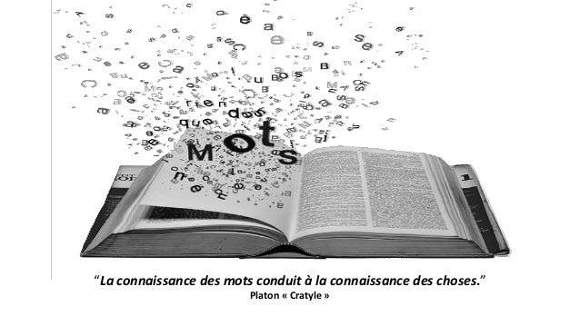 """Denis INARD 2007 """"La connaissance des mots conduit à la connaissance des choses."""" Platon « Cratyle »"""