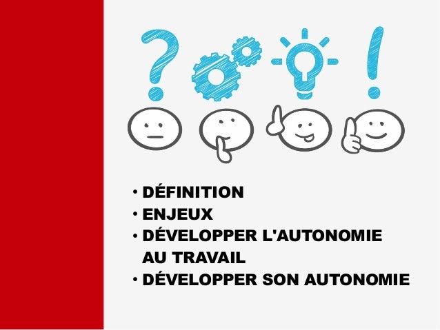 Autonomie au travail : enjeux et développement Slide 2
