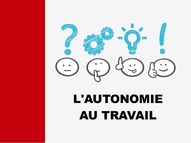 Autonomie au travail : enjeux et développement Slide 3